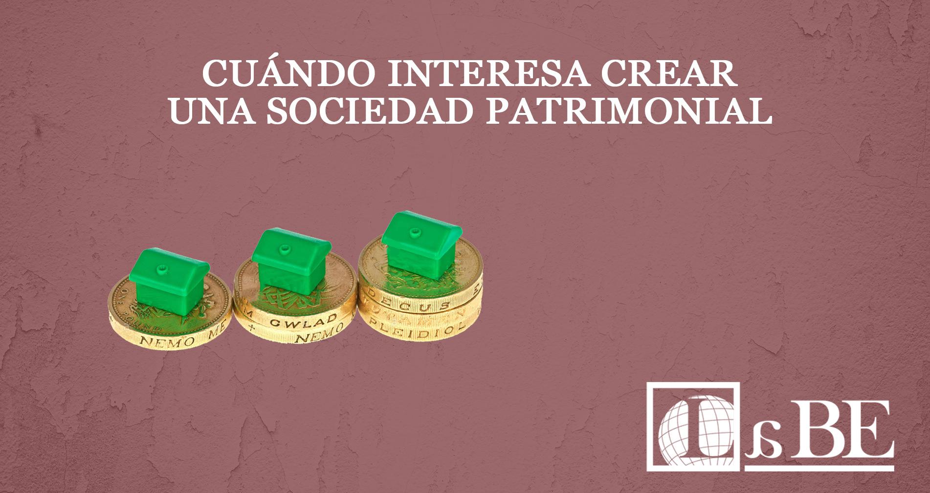 Cuándo interesa crear una Sociedad Patrimonial